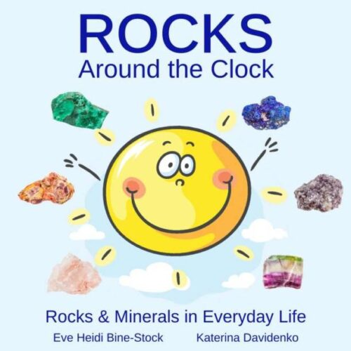 Rocks Around the Clock: Rocks & Minerals in Everyday Life