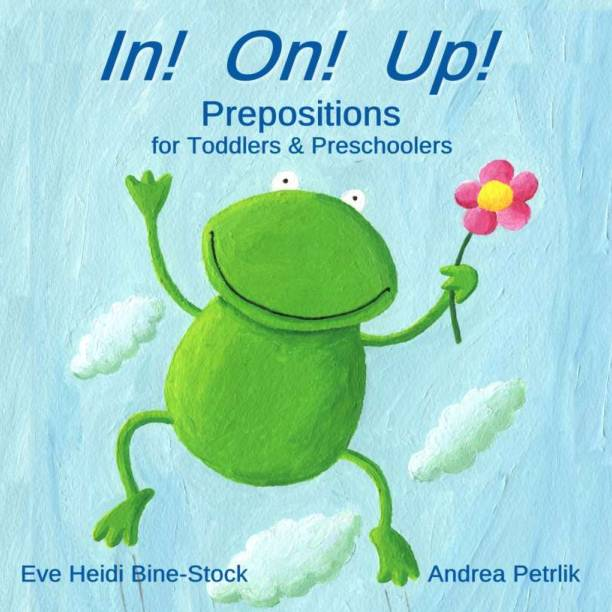 In! On! Up!: Prepositions for Toddlers & Preschoolers