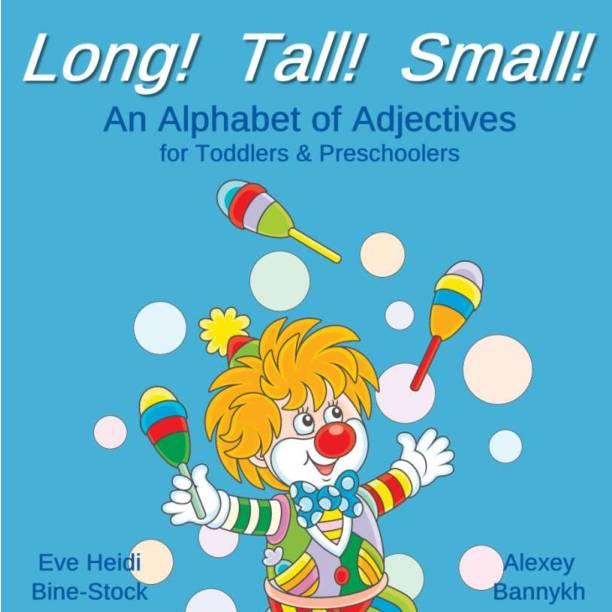Long! Tall! Small!: An Alphabet of Adjectives for Preschoolers