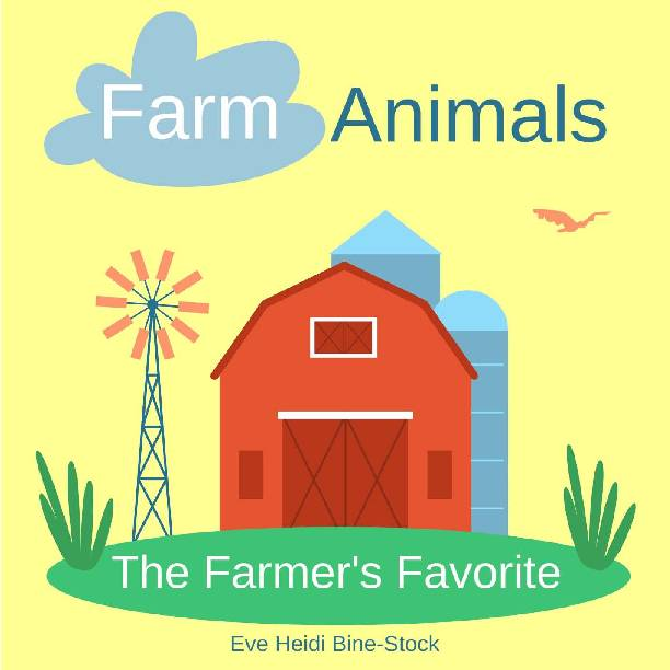 Farm Animals: The Farmer's Favorite
