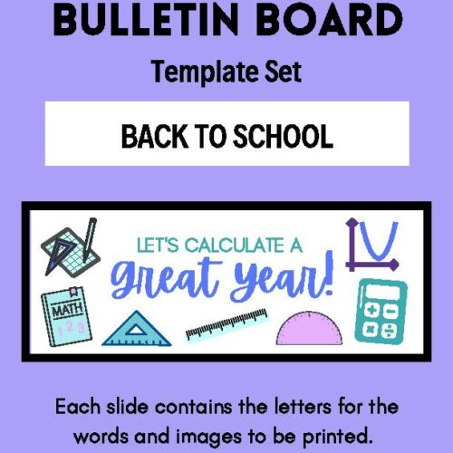 Welcome Back to School and Calculate a Great Year Bulletin Board Template Set