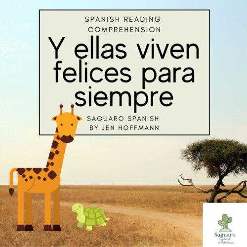 Spanish (CI) Reading Comprehension Story & Worksheet: Y ellas viven felices para siempre...