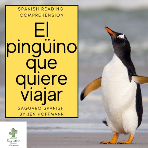 Spanish (CI) Reading Comprehension Story and Worksheet : El pingüino (poder, querer)