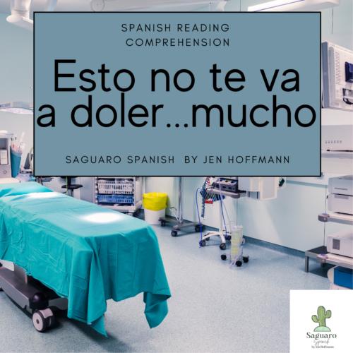 Spanish (CI) Reading Comprehension Story and Worksheet : Esto no te va a doler