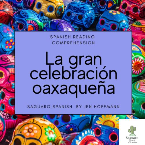 Spanish (CI) Reading Comprehension Story and Worksheet : La gran celebración oaxaqueña