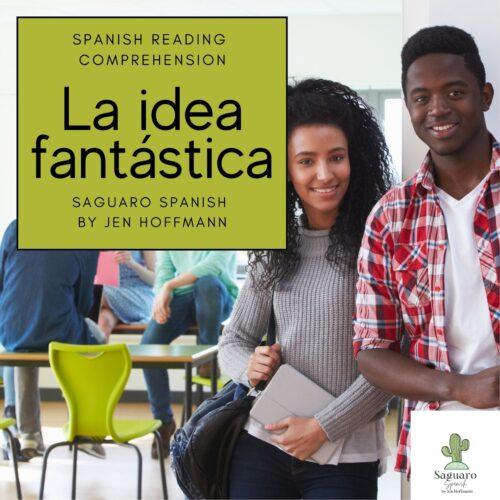Spanish (CI) Reading Comprehension Story and Worksheet : La idea fantástica