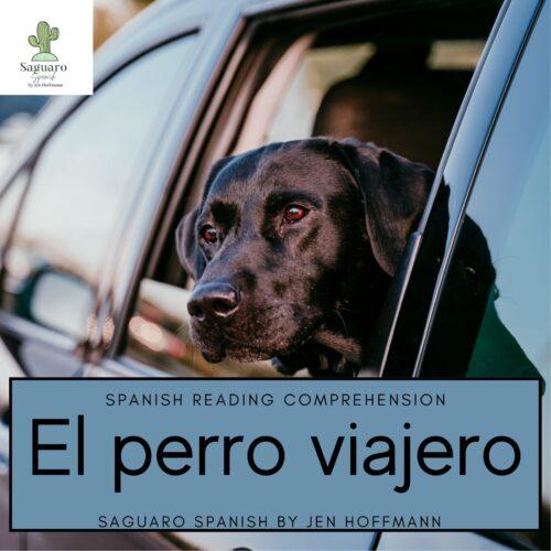 Spanish (CI) Reading Comprehension Story and Worksheet : El perro viajero