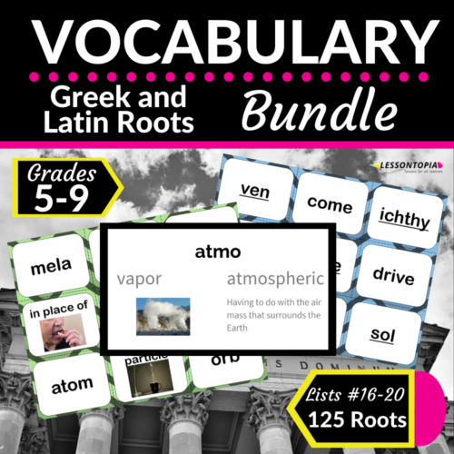 Greek and Latin Roots | Vocabulary Bundle Lists 16-20