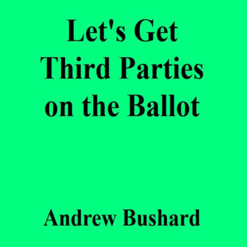 Let's Get Third Parties on the Ballot