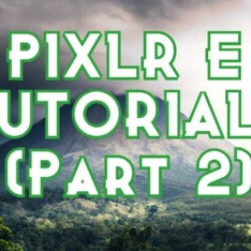 Photo Editing with Free PIXLR E - Part 2. Chromebook Friendly!