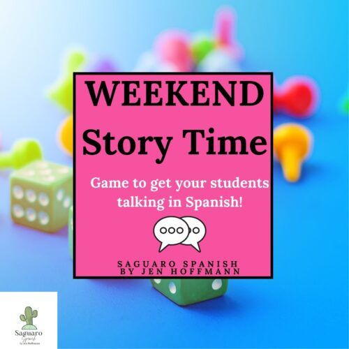 Weekend Story Time: No Prep Board Game to Get your Students Speaking Spanish