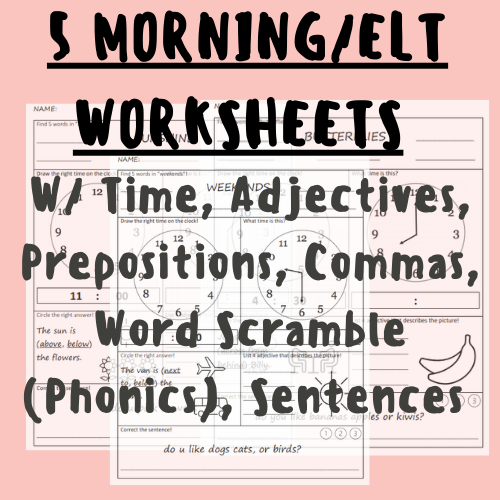 5 Morning Work/ELT Worksheets With Time, Adjectives, Prepositions, Commas, Word Identification/Creation