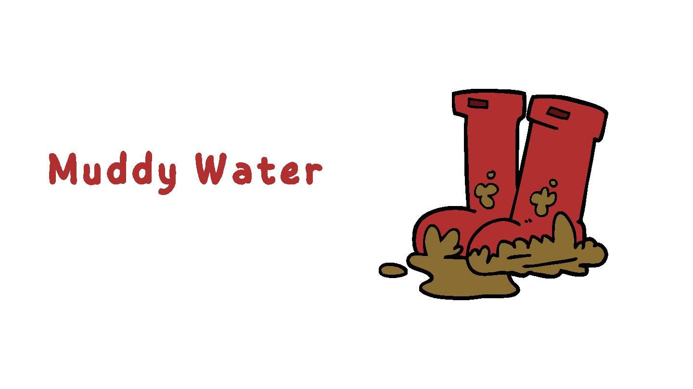 Muddy Water (Short Story)
