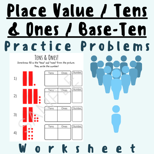 Place Value, Base-Ten, Tens & Ones Practice Problems - For K-5 Elementary School Teachers and Students