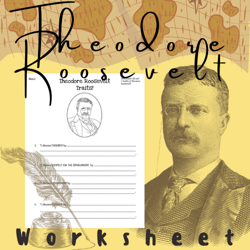 Theodore Roosevelt Worksheet: Courage, Fairness, Respect For Environment