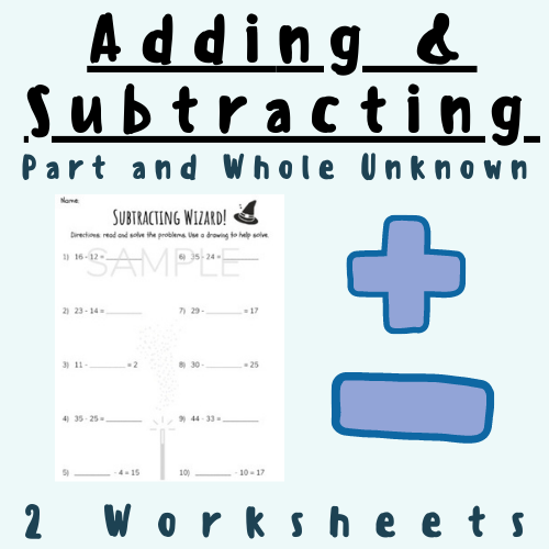 1st-2nd Grade Adding & Subtracting Problems Worksheet (Unknown Variables- Part Unknown and Whole Unknown) For K-5 Math Teachers Elementary School Grades