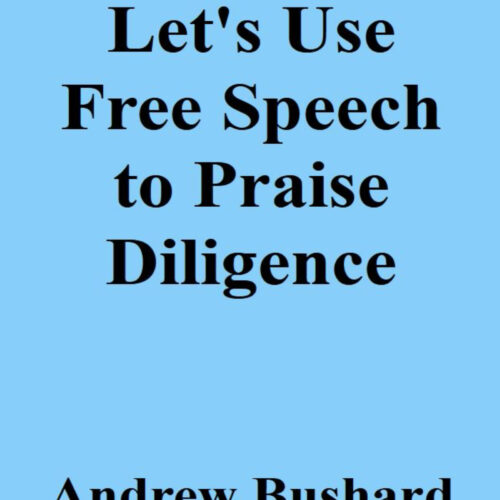 Let's Use Free Speech to Praise Diligence
