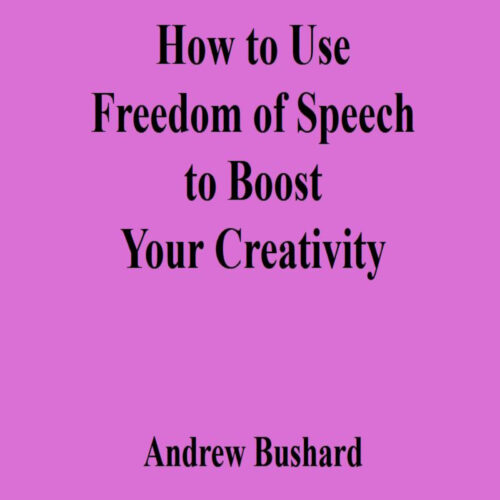 How to Use Freedom of Speech to Boost Your Creativity