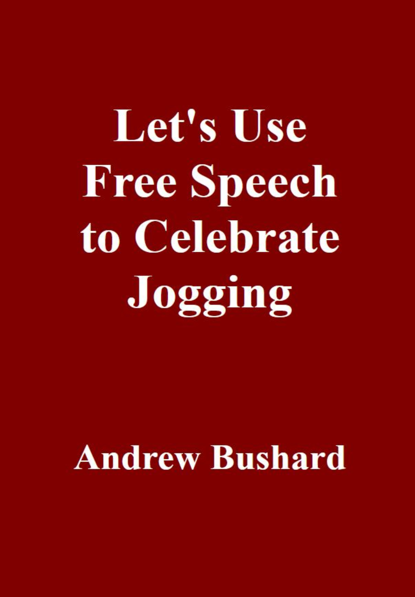 Let's Use Free Speech to Celebrate Jogging's featured image
