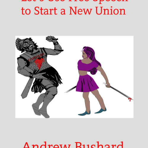 Let's Use Free Speech to Start a New Union