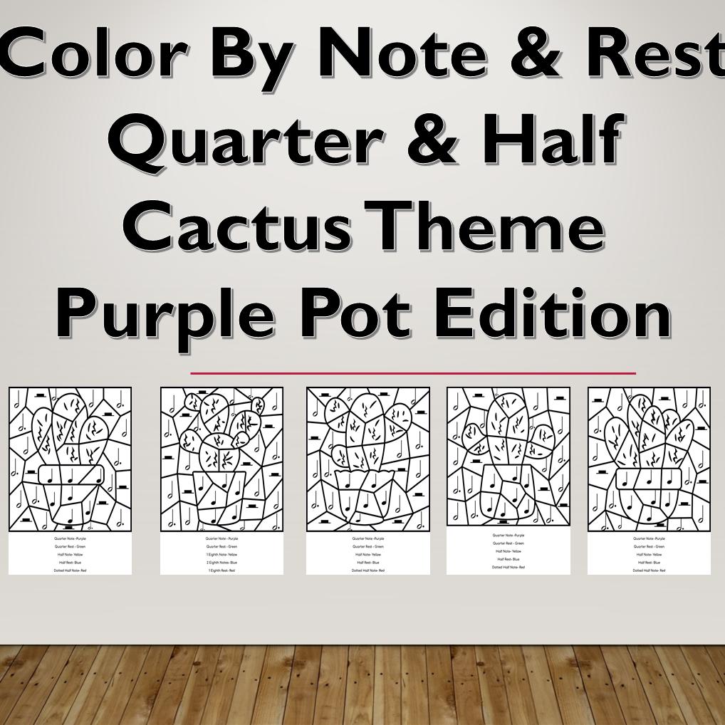 Color By Note & Rest, Quarter & Half, Cactus Themed, Purple Pot Edition