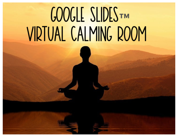 Google Slides™ Virtual Calming Room