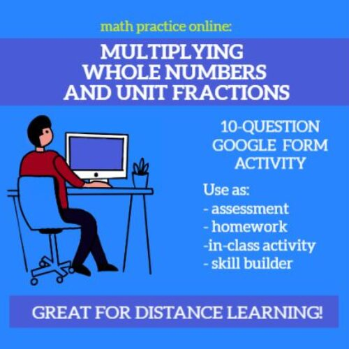Multiplying Whole Numbers and Unit Fractions - Self-Scoring Google Forms, Assessment / Homework