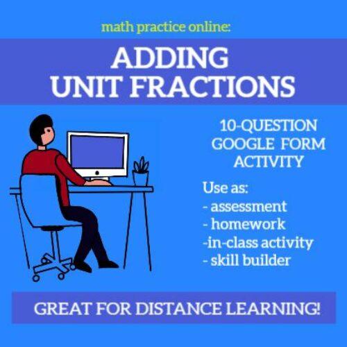 Adding Unit Fractions - Self-Scoring Google Forms Assessment / Homework