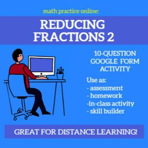 Reducing Fractions (Advanced) - Self-Scoring Google Forms Assessment / Homework