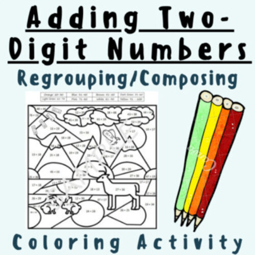 Adding Two-Digit Numbers With Regrouping/Composing (Coloring Activity)