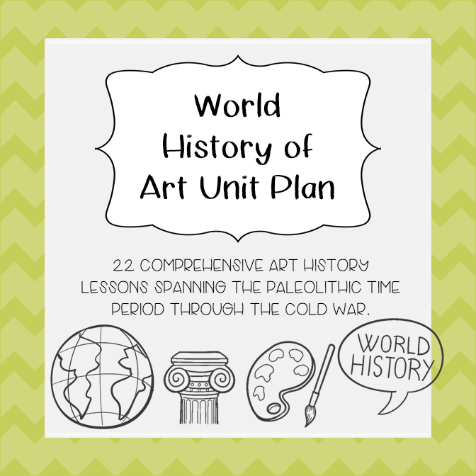 Art History: World History Unit Plan Full Year Long Lessons in Art History's featured image
