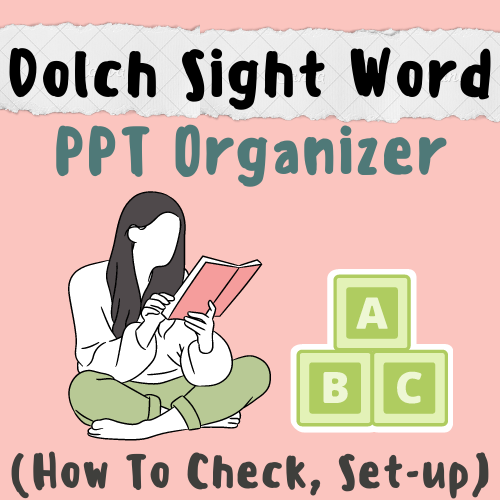 Dolch Sight Word PPT Organizer (How To Check, Set-up) For K-5 Teachers and Students in the Language Arts, Phonics, Grammar, & Writing Classroom
